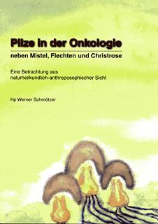 Pilze in der Onkologie, Werner Schmötzer