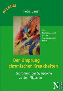 Der Ursprung chronischer Krankheiten/Petra Sauer