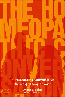 The Homeopathic Conversation/Brian Kaplan