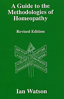 A Guide to the Methodologies of Homeopathy/Ian Watson