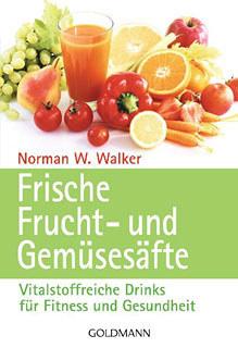 Frische Frucht- und Gemüsesäfte/Norman W. Walker