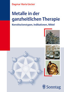 Metalle in der ganzheitlichen Therapie, Dagmar Maria Uecker