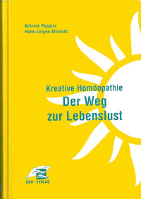 Kreative Homöopathie - Der Weg zur Lebenslust/Antonie Peppler / Hans-Jürgen Albrecht
