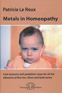 Metals in Homeopathy/Patricia Le Roux