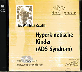 Hyperkinetische Kinder (ADS-Syndrom) - 2 CD's, Willibald Gawlik