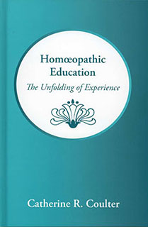 Homeopathic Education - The Unfolding of Experience/Catherine R. Coulter