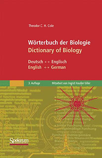 Wörterbuch der Biologie /Dictionary of Biology, Theodor C.H. Cole / Ingrid Haußer-Siller