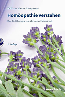 Homöopathie verstehen/Hans-Martin Steingassner