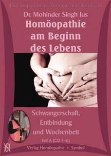 Homöopathie am Beginn des Lebens - Schwangerschaft, Entbindung und Wochenbett - Sonderangebot/Mohinder Singh Jus