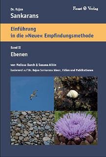 Dr. Rajan Sankarans - Einführung in die Neue Empfindungsmethode - Band II  Die Ebenen/Melissa Burch / Susana Aikin