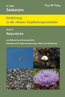 Dr. Rajan Sankarans · Einführung in die Neue Empfindungsmethode - Band III  Die Naturreiche/Melissa Burch / Susana Aikin