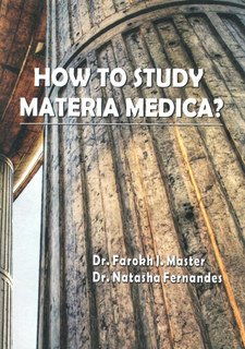 How to Study Materia Medica?/Farokh J. Master / Natasha Fernandes