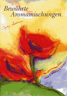 Bewährte Aromamischungen/Ingeborg Stadelmann