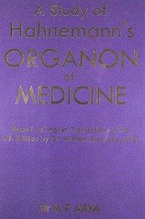 A Study of Hahnemann's Organon of Medicine/M.P. Arya