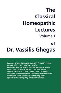 Classical Homeopathic Lectures - Volume J/Vassilis Ghegas