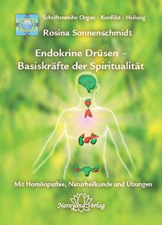 Endokrine Drüsen - Basiskräfte der Spiritualität/Rosina Sonnenschmidt