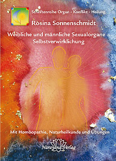 Weibliche und männliche Sexualorgane - Selbstverwirklichung, Rosina Sonnenschmidt
