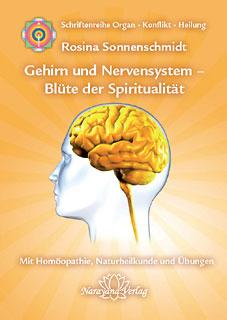 Gehirn und Nervensystem - Blüte der Spiritualität/Rosina Sonnenschmidt