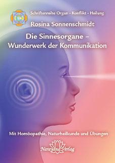 Die Sinnesorgane - Wunderwerk der Kommunikation/Rosina Sonnenschmidt