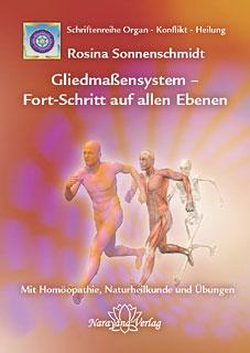 Gliedmaßensystem -  Fort-Schritt auf allen Ebenen/Rosina Sonnenschmidt