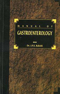Manual of Gastroenterology/J.P.S. Bakshi