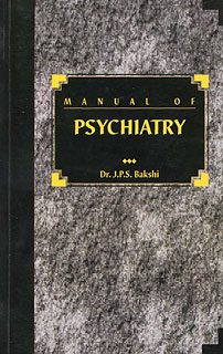 Manual of Psychiatry/J.P.S. Bakshi