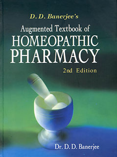 Augmented Textbook of Homoeopathic Pharmacy/D.D. Banerjee