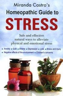 Homeopathic Guide to Stress/Miranda Castro