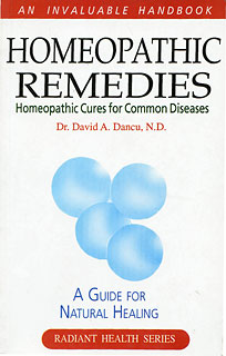 Homeopathic Remedies: Homeopathic Cures for Common Diseases/David A. Dancu