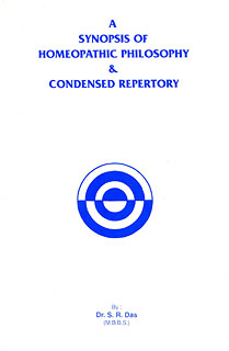 A Synopsis of Homoeopathic Philosophy & Condensed Repertory/S.R. Das