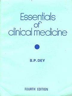 Essentials of Clinical Medicine/S.P. Dey