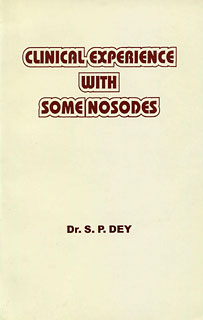 Clinical Experience with Some Nosodes, S.P. Dey