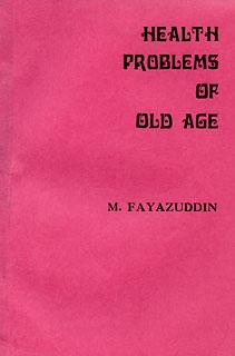 Health Problems of Old Age/M. Fayazuddin