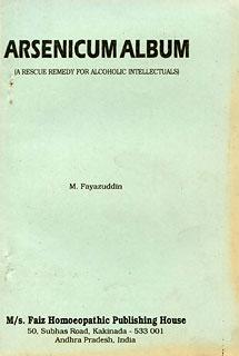 Arsenicum Album-A Rescue Remedy For Alcoholic Intellectuals/M. Fayazuddin