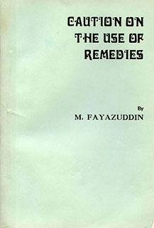 Caution on the Use of Remedies/M. Fayazuddin