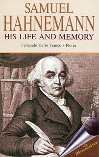 Samuel Hannemann - His Life and Memory/Francois-Flores