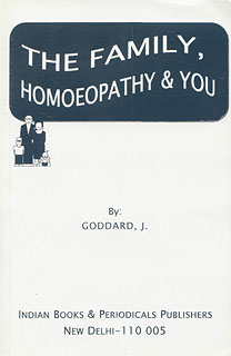 The Family Homeopathy & You/J. Goddard