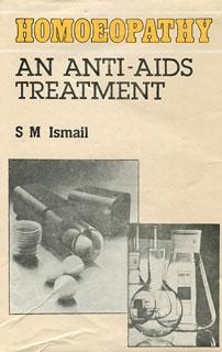Homoeopathy an Anti-AIDS Treatment/S.M. Ismail