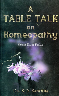 A Table Talk in Homeopathy/K.D. Kanodia