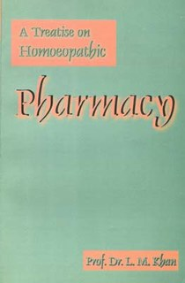 A Treatise on Homoeopathic Pharmacy/L.M. Khan