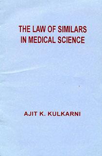 The Law of Similars in Medical Science/Ajit Kulkarni
