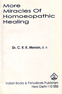 More Miracles of Homoeopathic Healing/C.R.K. Menon