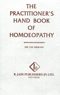 The Practitioner's Handbook of Homoeopathy/V.H. Merani