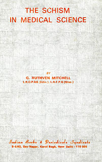 The Schism in Medical Science/G.R. Mitchell
