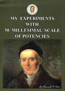 My Experiments With 50 Millesimal Scale Potencies/Ramanlal P. Patel
