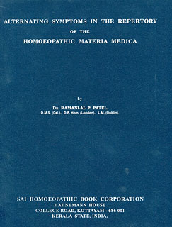Alternating Symptoms in Repertory of Homoeopathic Materia Medica/Ramanlal P. Patel