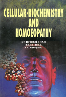 Cellular- Biochemistry and Homoeopathy/Hitesh Shah