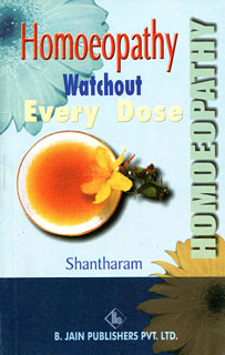 Homoeopathy Watchout Every Dose/Shantharam