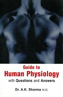 Guide to Human Physiology/A.K. Sharma