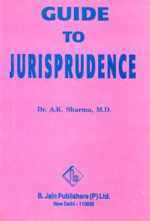 Guide to Jurisprudence/A.K. Sharma